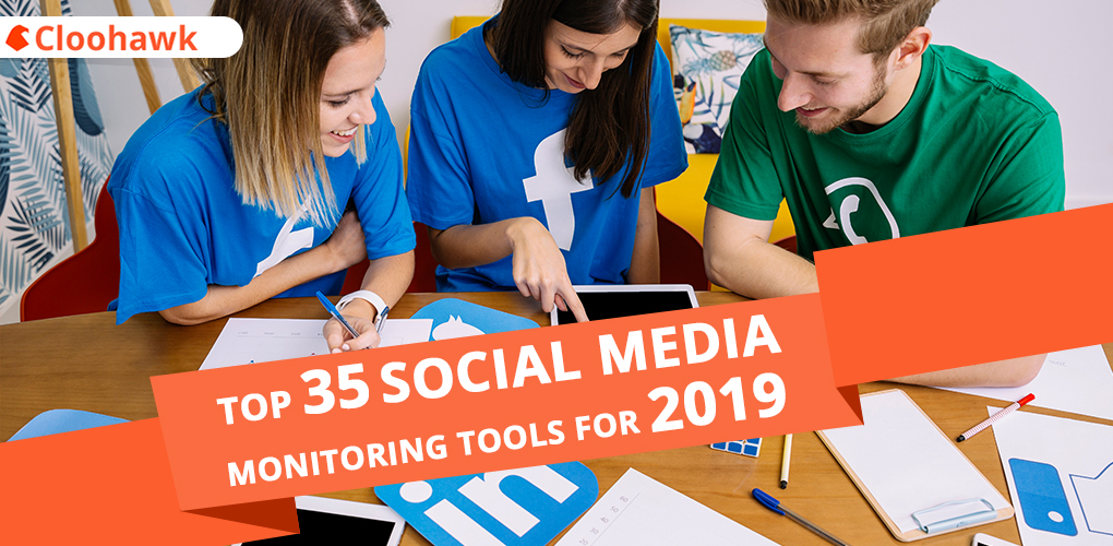 Top 35 Social Media Monitoring Tools for 2019